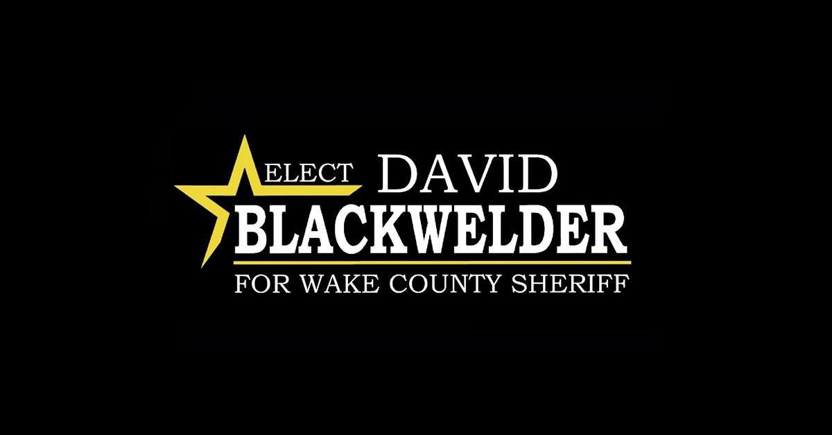 David Blackwelder for Wake County Sheriff